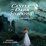 Castle of Dark Shadows | Patty G. Henderson