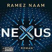 Nexus: Das Internet im Kopf (Nexus-Trilogie 1) | Ramez Naam