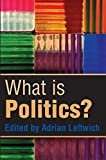 img - for What is Politics: The Activity and its Study book / textbook / text book