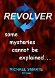 Revolver: ten strange stories revolving around mysteries and paranormal fiction