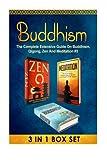 Buddhism: The Complete Extensive Guide On Buddhism, Qigong, Zen And Meditation #3 (Meditation, Zen Buddhism, Buddhism, Qigong, Tai Chi, Yoga, Chakras)