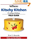 Warman's Kitschy Kitchen Collectibles Field Guide: Values And Identification (Warman's Field Guides)