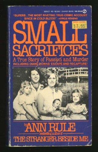 SMALL SACRIFIES, ANN RULE