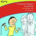 Comment éduquer ses parents | Livre audio Auteur(s) : Pete Johnson Narrateur(s) : Alexandre Knafo