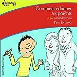 Comment éduquer ses parents | Pete Johnson