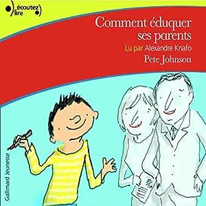 Comment éduquer ses parents | Livre audio