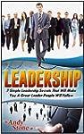 Leadership: 7 Simple Leadership Secre...