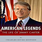 American Legends: The Life of Jimmy Carter Hörbuch von  Charles River Editors Gesprochen von: Colin Fluxman