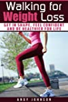 Walking for Weight Loss: Get in Shape...