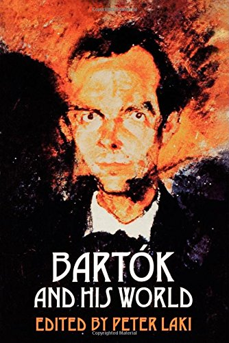Bartok and His World (The Bard Music Festival)