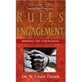 The Rules of Engagement: Binding the Strongman (Volume Two) ~ N. Cindy Trimm