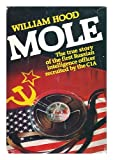 img - for Mole: The True Story of the First Russian Intelligence Officer Recruited by the CIA book / textbook / text book