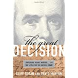The Great Decision: Jefferson, Adams, Marshall, and the Battle for the Supreme Court ~ Cliff Sloan