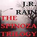 The Spinoza Trilogy: Spinoza, Books 1 to 3 (       UNABRIDGED) by J.R. Rain Narrated by Justin Fraction