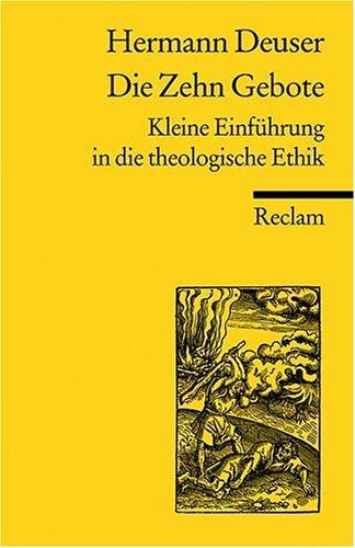 Die zehn Gebote: Kleine Einführung in die theologische Ethik