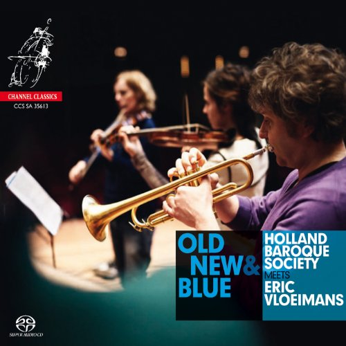 Eric Vloeimans And Holland Baroque Society-Old New And Blue-2013-gnvr Download