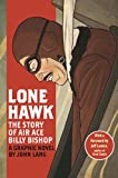 Lone Hawk:the Story of Air Ace Billy Bishop