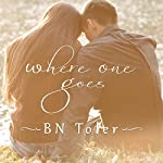 Where One Goes | B. N. Toler