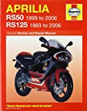 Phil Mather Aprilia RS50 and 125 Service and Repair Manual: 1993 to 2006 (Haynes Service and Repair Manuals)