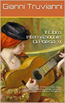 IL LIBRO INTERNAZIONALE DI POESIA XI: UNA RACCOLTA DI POESIE IN SETTE LINGUE DIVERSE (INGLESE, CATALANO, GALLEGO, SPAGNOLO, FRANCESE, ITALIANO E PORTOGHESE) (ITALIAN EDITION)