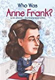 img - for Who Was Anne Frank? book / textbook / text book