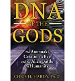DNA of the Gods: The Anunnaki Creation of Eve and the Alien Battle for Humanity (Paperback) - Common