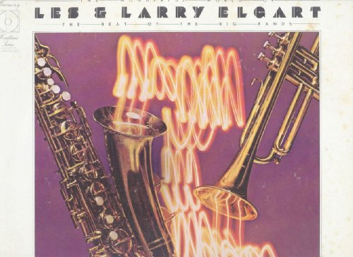 The Wonderful World of Les and Larry Elgart - The Beat of the Big Bands
