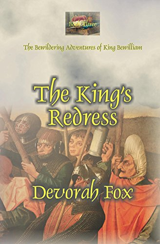 The King's Redress (The Bewildering Adventures of King Bewilliam Book 3)