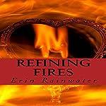 Refining Fires   Erin Rainwater
