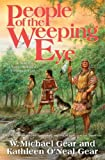 People of the Weeping Eye (North America's Forgotten Past) (076531438X) by Gear, W. Michael