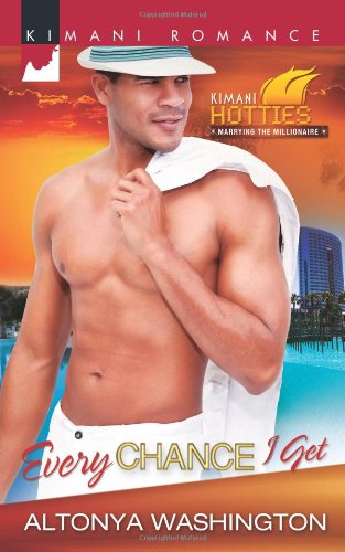 Image of Every Chance I Get (Harlequin Kimani Romance\Kimani Hotties)