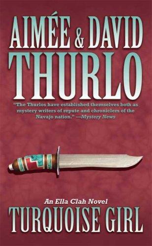 Turquoise Girl: An Ella Clah Novel, Aimee Thurlo, David Thurlo