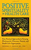 Positive Spirituality in Health Care