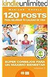 120 POSTS para mejorar tu calidad de vida - volumen 2: S�per consejos para alcanzar un m�ximo bienestar (Colecci�n M�s Bienestar)