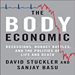 The Body Economic: Why Austerity Kills | David Stuckler,Sanjay Basu