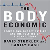 The Body Economic: Why Austerity Kills | [David Stuckler, Sanjay Basu]