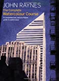 The Complete Watercolour Course: A Comprehensive, Easy-to-follow Guide to Watercolour