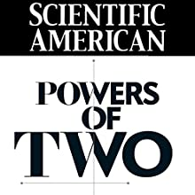 Scientific American: Powers of Two (       UNABRIDGED) by Blake Edgar Narrated by Mark Moran