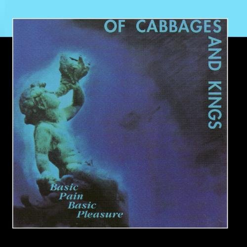 Basic Pain Basic Pleasure by Of Cabbages & Kings