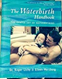 img - for The Waterbirth Handbook: The Gentle Art of Waterbirthing book / textbook / text book