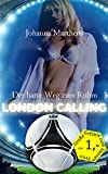 img - for London calling - Der harte Weg zum Ruhm (German Edition) book / textbook / text book