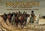 Napoleon on Campaign: Classic Images...