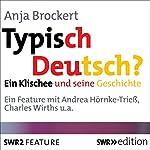 Typisch Deutsch? Ein Klischee und seine Geschichte | Anja Brockert