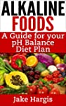 Alkaline Foods - A Guide for Your pH...