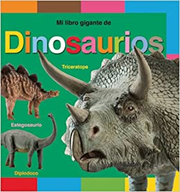 Mi libro gigante de dinosaurios (Spanish Edition) (Spanish) Hardcover