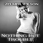 Nothing but Trouble: Bobbie Lamont, Book 3 | Zelmer Wilson