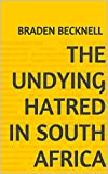 The Undying Hatred in South Africa