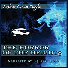 The Horror of the Heights [Classic Tales Edition] Audiobook by Arthur Conan Doyle Narrated by B.J. Harrison