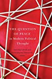 The Question of Peace in Modern Political Thought (Laurier Studies in Political Philosophy)