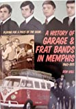 Playing for a piece of the door: A history of garage & frat bands in Memphis, 1960-1975
